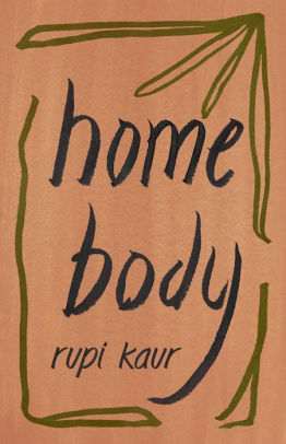 "Rupi Kaur's ""Home Body:"" 2020's must-read"