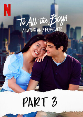 To All The Boys: Always And Forever looks to end the series on a high note