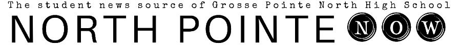 The student news site of Grosse Pointe North High School.                               707 Vernier Rd., Grosse Pointe Woods, MI 48236